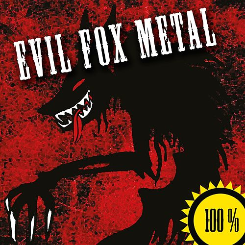 100% Evil Fox Metal (2015) de Various Artists