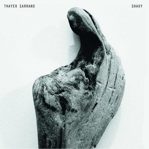 Shaky by Thayer Sarrano