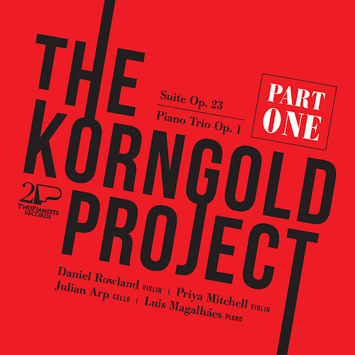The Korngold Project, Pt. 1 by Daniel Rowland