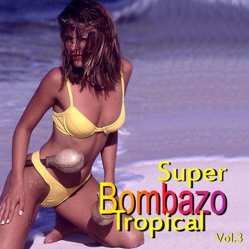 Súper Bombazo Tropical, Vol. 3 de Various Artists