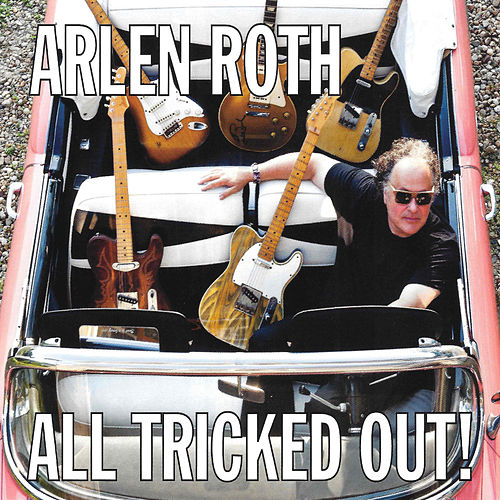 All Tricked Out by Arlen Roth