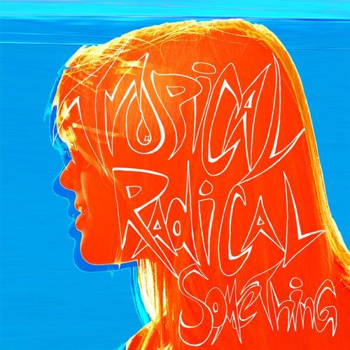 Tropical by Radical Something
