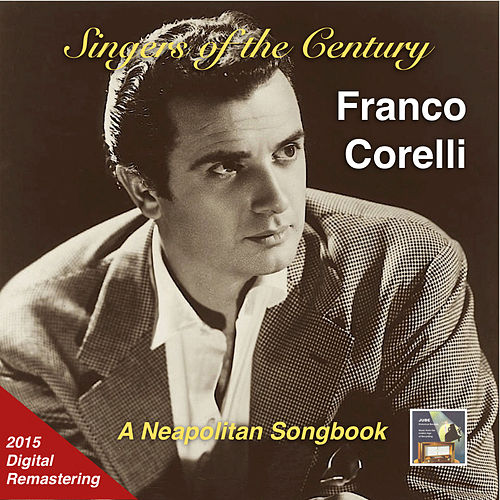 Singers of the Century: Franco Corelli – A Neapolitan Songbook (Remastered 2015) de Franco Corelli