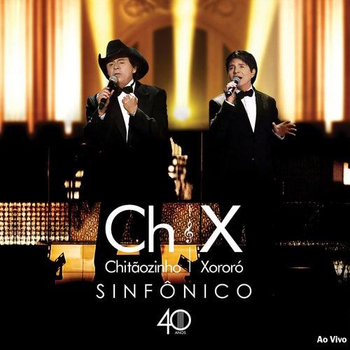 Sinfônico 40 anos (Ao Vivo) de Chitãozinho & Xororó