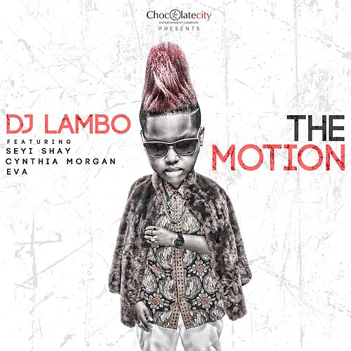 The Motion (feat. Eva, Cynthia Morgan & Seyi Shay) von DJ Lambo