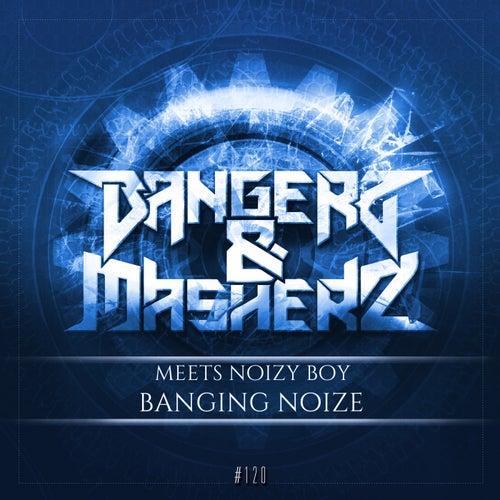Banging Noize (Bangerz & Masherz Meets Noizy Boy) de Bangerz