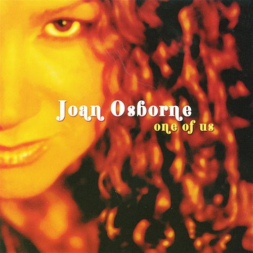 One Of Us by Joan Osborne