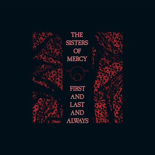 First and Last and Always von The Sisters of Mercy