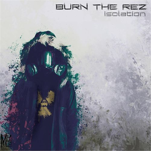 Isolation: Chapter 1 de Burn the Rez