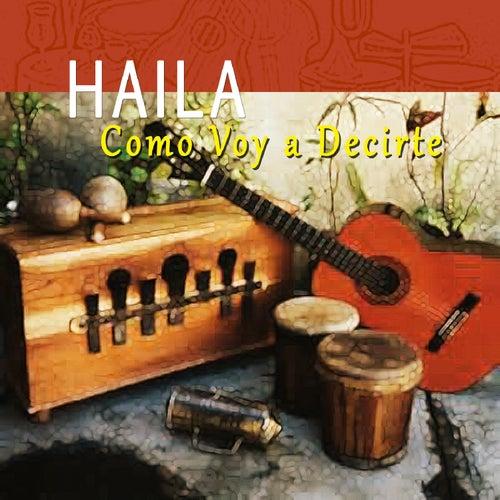 Como Voy a Decirte de Haila