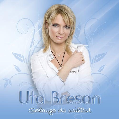 Solange Du willst von Uta Bresan