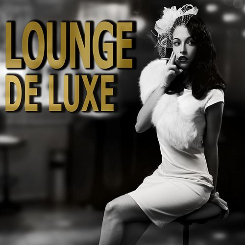 Lounge De Luxe von Various Artists