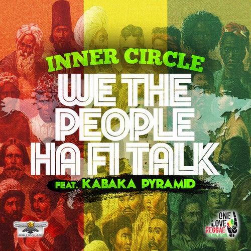 We The People Ha Fi Talk de Inner Circle