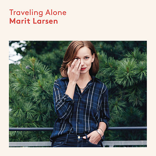 Traveling Alone von Marit Larsen