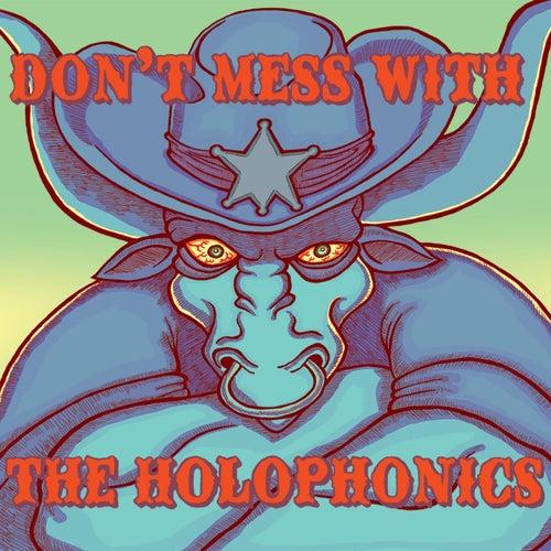 Don't Mess With the Holophonics de Holophonics