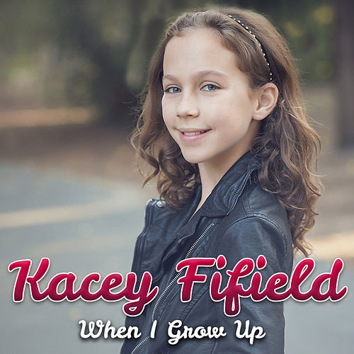 When I Grow Up by Kacey Fifield
