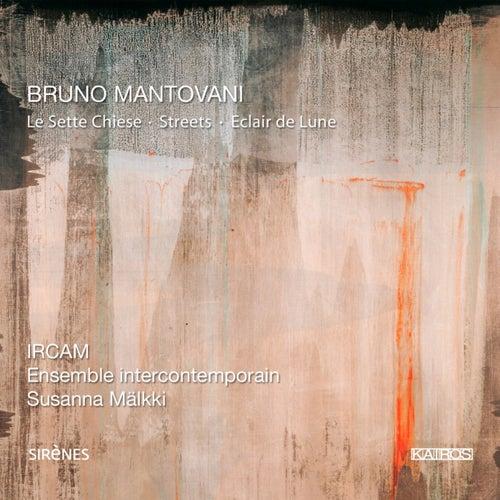 Bruno Mantovani: Le sette chiese, Streets & Éclair de lune de Ensemble Intercontemporain