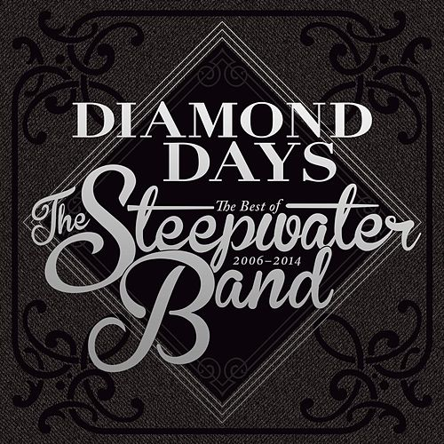 Diamond Days: The Best of the Steepwater Band 2006-14 by The Steepwater Band