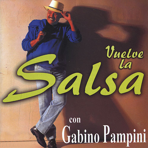 Vuelve la Salsa Con Gabino Pampini de Gabino Pampini