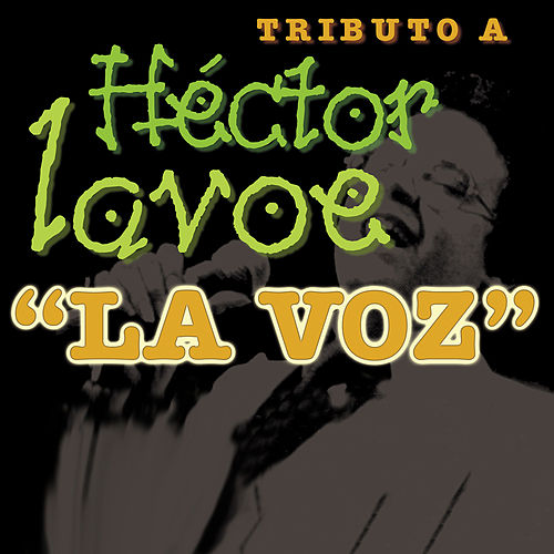 Tributo a Hector Lavoe, La Voz de Various Artists