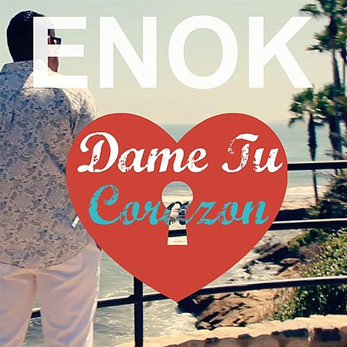 Dame Tu Corazon von Enok