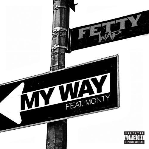 My Way (feat. Monty) de Fetty Wap