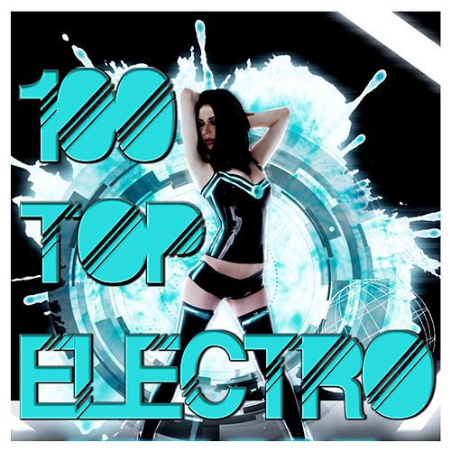 100 Top Electro von Various Artists