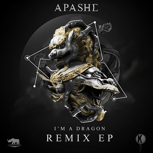 I'm A Dragon Remixes by Apashe
