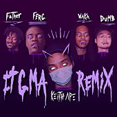 IT G MA REMIX (feat. A$AP Ferg, Father, Dumbfoundead, Waka Flocka Flame by Keith Ape