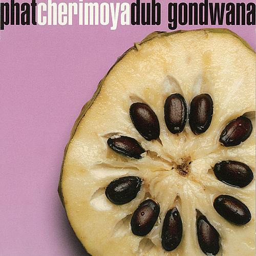 Phatcherimoyadub by Gondwana