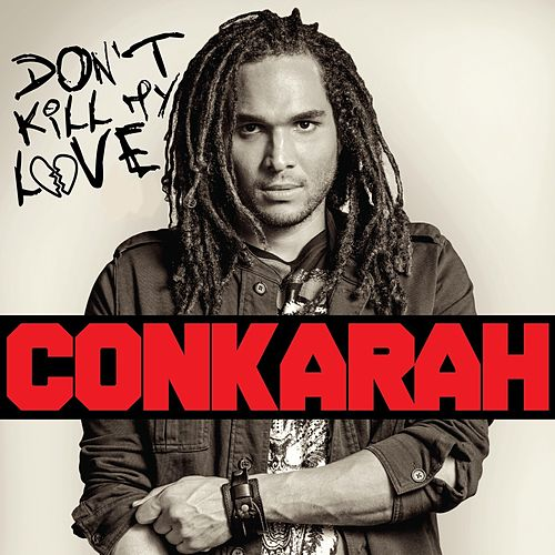 Don't Kill My Love de Conkarah