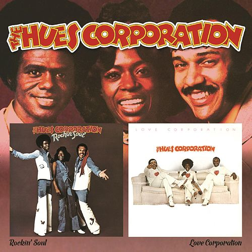 Rockin' Soul / Love Corporation by The Hues Corporation