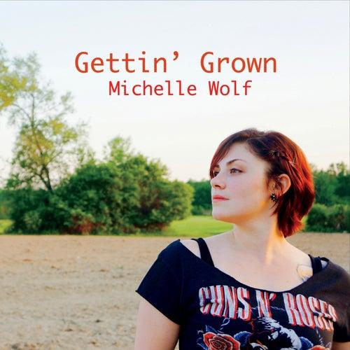 Gettin' Grown by Michelle Wolf