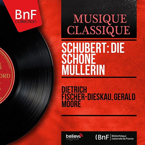 Schubert: Die schöne Müllerin (Mono Version) von Dietrich Fischer-Dieskau