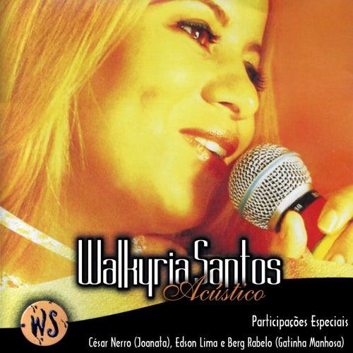 Walkyria Santos (Acústico) de Walkyria Santos