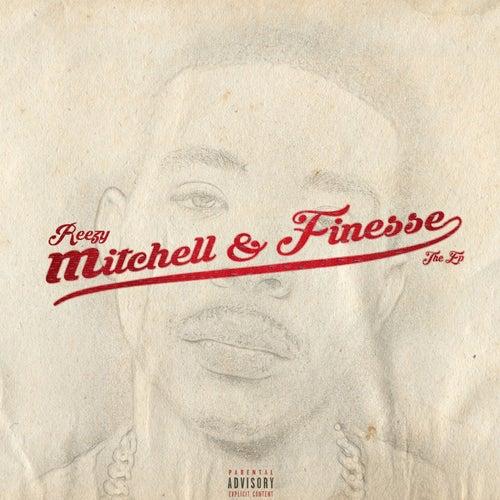 Mitchell & Finesse von Reezy