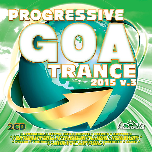 Progressive Goa Trance 2015, Vol. 3 by Various Artists
