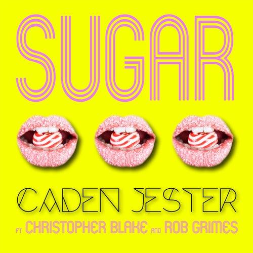 Sugar (feat. Christopher Blake & Rob Grimes) de Caden Jester