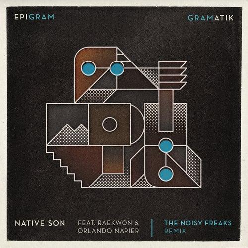 Native Son (feat. Raekwon & Orlando Napier) [The Noisy Freaks Remix] de Gramatik