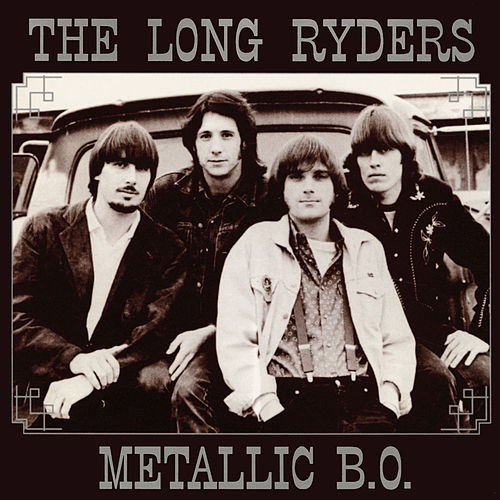 Metallic B.O. by The Long Ryders