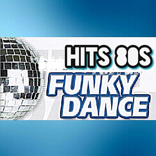Hits 80s, Funky Dance by Various Artists