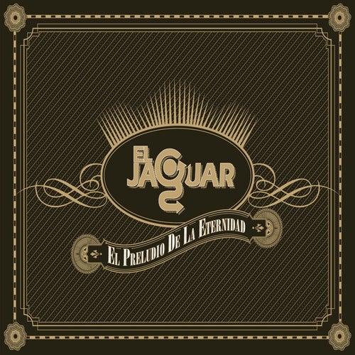 El Preludio de la Eternidad by Jaguar