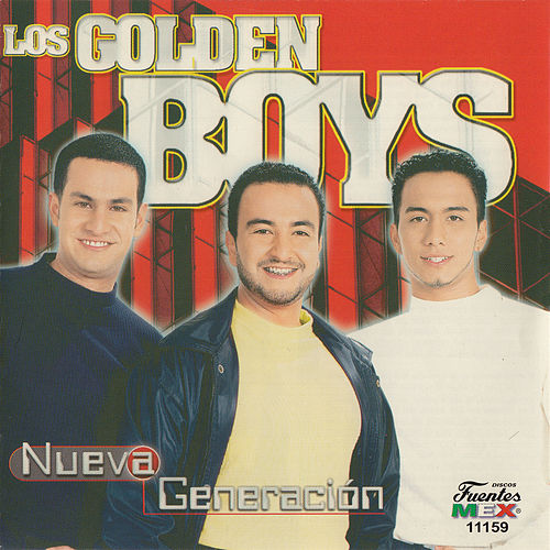 Nueva Generación by The Golden Boys