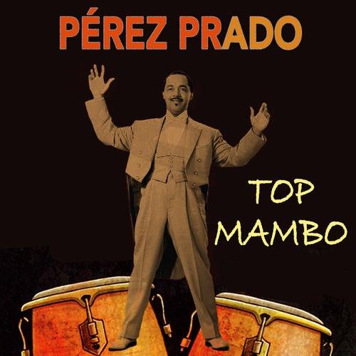 Perez Prado Top Mambo by Perez Prado