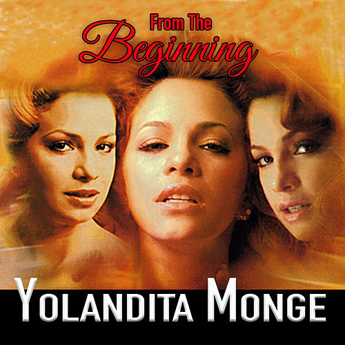 From The Beginning by Yolandita Monge
