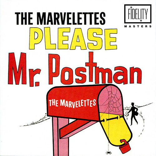 Please Mr. Postman von The Marvelettes