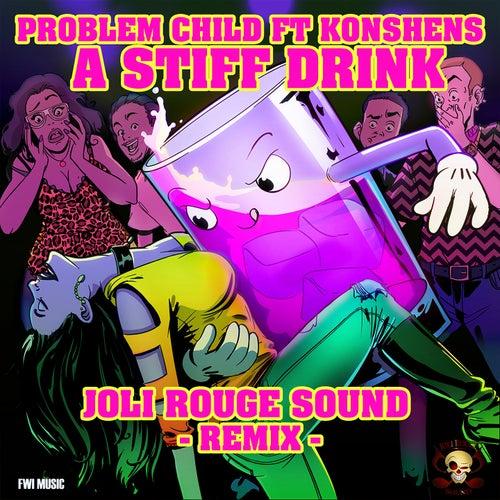 A Stiff Drink (Joli Rouge Sound Remixes) de Problem Child