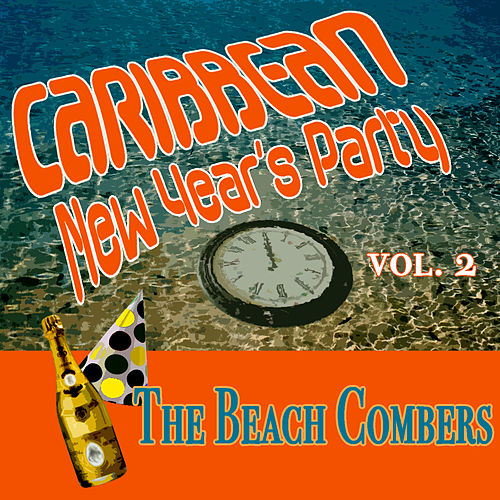 Caribbean New Year's Party 2 by The Beach Combers