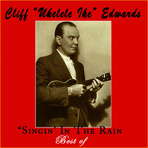 Singin' In The Rain - The Best Of by Cliff Edwards