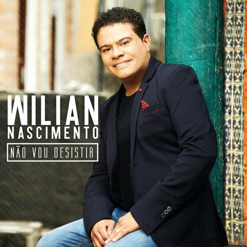 Não Vou Desistir von Wilian Nascimento